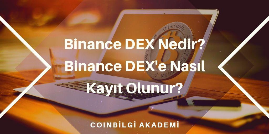 Binance DEX Nedir? Binance DEX'e Nasıl Kayıt Olunur?